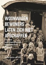 Woonwagenbewoners laten zich niet afscha -Een eeuw woonwagenbewoners in Noord-Brabant 1918-2018 Godrie-van Gils, Gerda