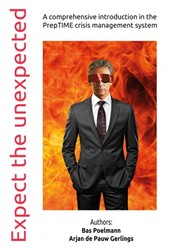 Expect the unexpected -A comprehensive introduction i n the PrepTIME crisismanagemen Poelmann, Bas