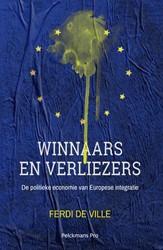 Winnaars en verliezers -De politieke economie van Euro pese integratie Ville, Ferdi De
