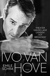 Ivo Van Hove -Theater van de Lage Landen tot Broadway Schra, Emile