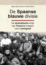 De Spaanse blauwe divisie -de dramatische strijd van Fran co's troepen voor Leningr Alvarez, Maria Garcia