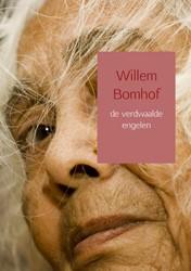 de verdwaalde engelen Bomhof, Willem