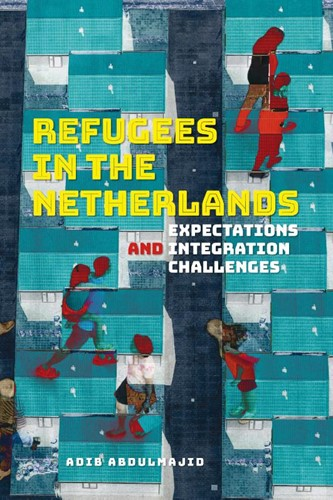 Refugees in The Netherlands -Expectations and integration c hallenges Abdulmajid, Adib