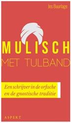Mulisch met tulband -Een schrijver in de orfische e n de gnostische traditie Buurlage, Jos