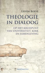 Theologie in dialoog -Op het kruispunt van universit eit. kerk en samenleving Boeve, Lieven