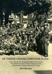 DE TWEEDE HAAGSE COMPAGNIE 2e druk -Een zoektocht naar de verzetsv erhalen uit de Tweede Wereldoo Mertens, Wim