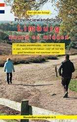 Provinciewandelgids Limburg noord en mid -21 leuke wandelroutes - van ko rt tot lang - in stad, landsch van der Schagt, Bart