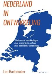 Nederland in ontwikkeling -schets van de ontwikkelingen i n de belangrijkste sectoren in Rademaker, Leo