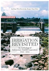 Irrigation revisited -an anthology of Indonesian-Dut ch cooperation 1965-2014 Kop, Jan