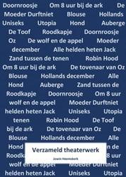 Verzameld theaterwerk -16 theaterteksten voor jeugd, jongeren en/of volwassenen Heemskerk, Jowin