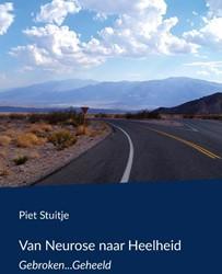 Van Neurose naar Heelheid -Gebroken...Geheeld Stuitje, Piet