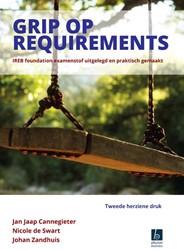 Grip op Requirements -IREB foundation examenstof uit gelegd en praktisch gemaakt Cannegieter, Jan Jaap