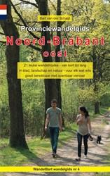 Provinciewandelgids Noord-Brabant oost -21 leuke wandelroutes - van ko rt tot lang - in stad, landsch van der Schagt, Bart