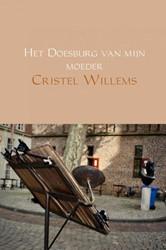 Het Doesburg van mijn moeder Willems, Cristel