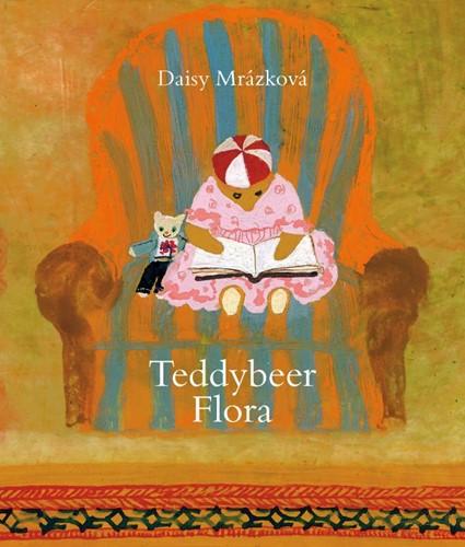 Teddybeer Flora -Flora lijkt een versleten tedd ybeer maar niets is minder waa Mrazkova, Daisy