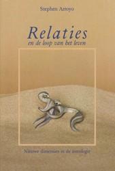 Relaties en de loop van het leven -en de loop vna het leven nieuw e dimensies in de astrologie Arroyo, Stephen