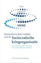 Samenleven door middel van de Sociocrati -Circulaire sociale innovatie. Een nieuw sociaal ontwerp Endenburg, Gerard