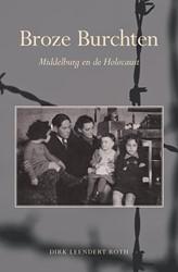 Broze Burchten -Middelburg en de Holocaust Roth, Dirk Leendert