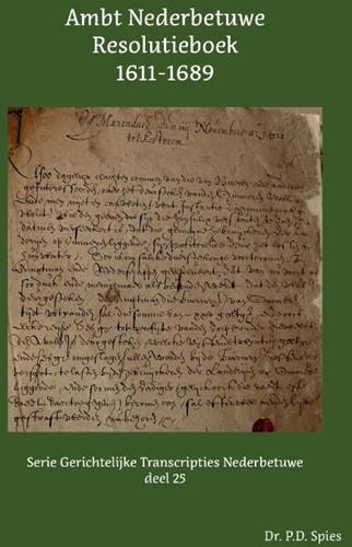 Ambt Nederbetuwe Resolutieboek 1611-1689 Spies, P.D.
