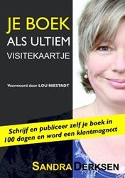 Je boek als Ultiem Visitekaartje -schrijf en publiceer zelf je b oek in 100 dagen en wordt klan Derksen, Sandra