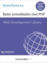 Beter ontwikkelen met PHP Skvorc, Bruno