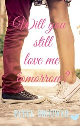 Will you still love me tomorrow? Brouwer, Renee