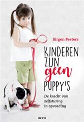 Kinderen zijn geen puppy's -de kracht van zelfsturing in o pvoeding Peeters, Jurgen