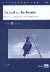 De aard van het beestje -een onderzoek naar de kenmerke n en achtergronden van dierenm Wijk, A. van