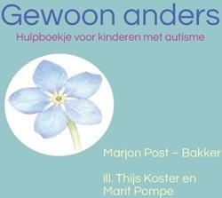 Gewoon anders -hulpboekje voor kinderen met a utisme Post-Bakker, Marjon