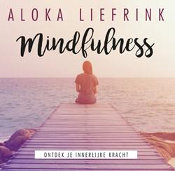 Mindfulness Liefrink, Aloka