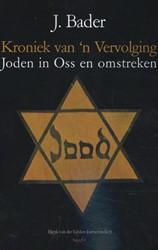 Kroniek van 'n Vervolging Oss, Uden -joden in Oss en omstreken Bader, J.