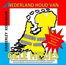 Heel Nederland houd van Gele Hesjes Korenaar, Kimberley