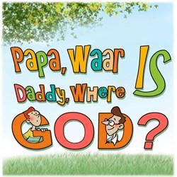 Papa, waar is God? Daddy, where is God? Bavay, Imke