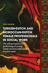 Turkish-Dutch and Moroccan-Dutch female -The self-perception and positi oning of young, newly-started Hendriks, Peter