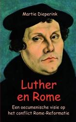 Luther en Rome -Een oecumenische visie op het conflict Rome-Reformatie Dieperink, Martie