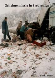 Geheime missie in Srebrenica Voets, Henk