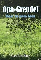 Opa-Grendel -Door de jaren heen Schroder, Carl