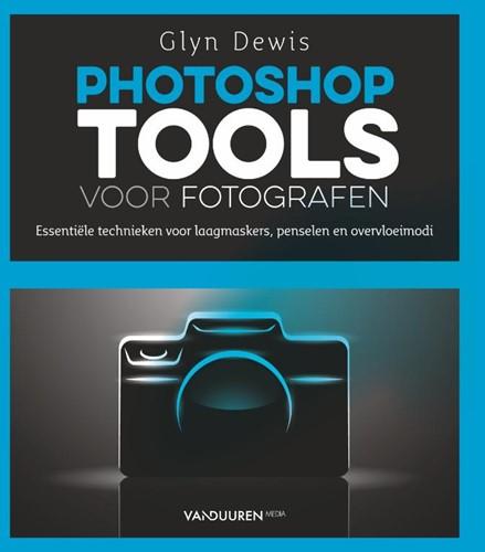 Photoshop Tools voor Fotografen -Essentiele technieken voor la agmaskers, penselen en overvlo Dewis, Glyn