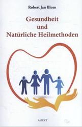 Gesundheit und Naturliche Heilmethoden Blom, Robert Jan