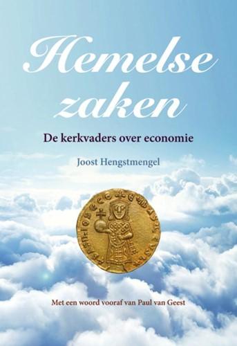 Hemelse zaken -De kerkvaders over economie Hengstmengel, Joost