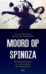 Moord op Spinoza -de opstand tegen de verlichtin g en moderniteit Pinto, David