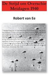 De Strijd om Overschie -Meidagen 1940 Ee, Robert van