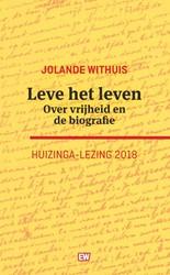 Leve het leven -Over vrijheid en de biografie Withuis, Jolande