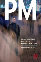 PM -de postmoderne mens in de kenn issamenleving Groot, Steven de