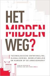 Het midden weg? -technologische ontwikkeling, g lobalisering, bedrijfsbeleid e Dekker, Fabian