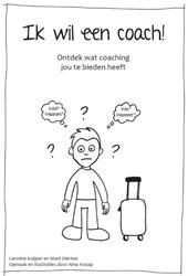 Ik wil een coach -ontdek wat coaching jou te bie den heeft Kuijper, Caroline