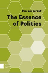 The Essence of Politics Eijk, Cees van der