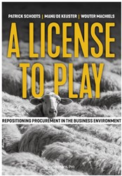 A licence to play -Repositioning procurement in t he business environment Schodts, Patrick