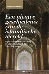 Een nieuwe geschiedenis van de islamitis -Rijks- en identiteitsvorming i n islamitisch West-Azie (7de Steenbergen, Jo Van
