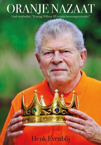 """Oranje Nazaat -Oud-voetballer: """"Koning W em III is mijn betovergrootvad Evenblij, Henk"""